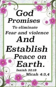 Micah 4, Isaiah 32, Life In Paradise, 2 Timothy, Bible Truth, Peace On Earth, Gods Promises, Jehovah, Encouragement Quotes