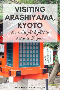 Visiting Arashiyama, Kyoto: From Big City Lights to Historic Japan