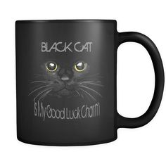 Black Cat - Is My Good Luck Charm - All BLACK 11oz Mug