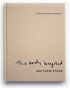 Matthew Stone + Yuma Nakazato  / The Body Beyond book
