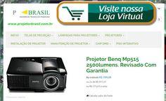 :: ASSISTÊNCIA TÉCNICA PROJETOR BRASIL ::: CONHEÇA NOSSA LOJA VIRTUAL - Projetor Brasil LTDA