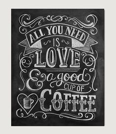 All You Need Is Love & A Good Cup Of Coffee This ornate, vintage style design would make a lovely addition to your kitchen decor or a perfect gift for a coffee lover.  Lovingly illustrated with a mix of cheer and whimsy, our prints add character to any space or occasion. Frame them around the home or surprise a special someone with these uniquely charming gifts.  All Lily & Val original chalkboard prints are hand-lettered using chalk, then digitally photographed and printed on profess...