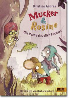 Mucker & Rosine von Andres, Kristina, Kinderbücher, Vorlesen, Abenteuer, Freundschaft, Natur & Tierwelt