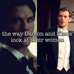The Vampire Diaries - the way Damon and Klaus look at their women...