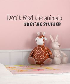 """""""Dont Feed the Animals, They're Stuffed"""" love this quote for a Stuffed Animal Zo. """"Dont Feed the Animals, They're Stuffed"""" love this quote for a Stuffed Animal Zoo Party Girl Room, Baby Room, Child's Room, Animal Wall Decals, Toy Rooms, Kids Rooms, Kids Bedroom, Baby Kids, Party"""