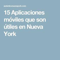 15 Aplicaciones móviles que son útiles en Nueva York Travel Packing, Travel Tips, New York 2017, Nyc, Apps, Travelling Tips, New York City, Travel Inspiration, Blog