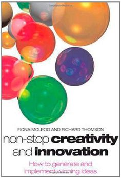 Non-Stop Creativity and Innovation: How to Generate Winning Ideas von Fiona McLeod http://www.amazon.de/dp/0077098676/ref=cm_sw_r_pi_dp_v82Cvb1TMZDGN