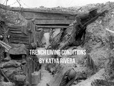 WWI Trench Living Conditions