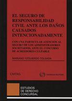 Yzquierdo Tolsada, Mariano El seguro de responsabilidad civil ante los daños causados intencionadamente. Civitas, 2013.