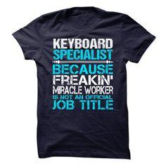 Awesome tee for Keyboard Specialist T Shirt, Hoodie, Sweatshirt