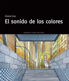 The Sound of Colors by Jimmy Liao. It's a picture book, but it's a little too heartbreaking and thought-provoking for a very little one. Art Books For Kids, Childrens Books, Kid Books, Arts Integration, Art Curriculum, Arts Ed, Children's Literature, Art Classroom, Classroom Ideas
