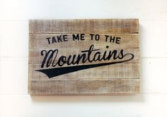 Rustic Wooden Wall Sign : Take Me To The by ThingsWeLeftBehind