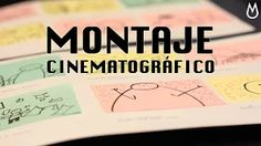 Aprender cine gratis en YouTube ¿Qué es editar una película? Montaje cinematográfico.
