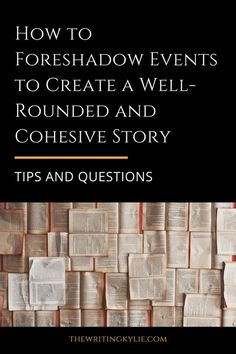 How to Foreshadow Events to Create a Well-Rounded and Cohesive Story: Tips and Questions + a FREE Download