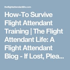 How-To Survive Flight Attendant Training | The Flight Attendant Life: A Flight Attendant Blog - If Lost, Please Return To The Nearest Airport