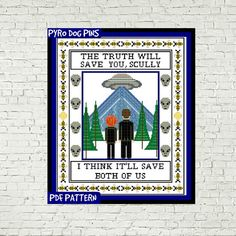 X Files 'The Truth Will Save You' Cross Stitch by PyroDogPins