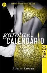 Papa Livros: A GAROTA DO CALENDÁRIO/MARÇO- (AUDREY CARLAN)