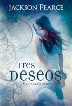 tres deseos: una novela magica-jackson pearce-9788427200272