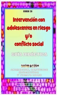 Curso intervencion con adolescentes en riesgo y conflicto social. A distancia toda España. #cursoseducacion #integracionsocial #cursostrabajosocial #animacionsociocultural Siguenos en https://www.facebook.com/animacioncursos