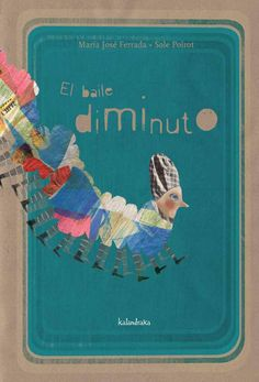O baile diminuto / María Jose Ferrada ; Maria Jose, Telling Stories, Book Crafts, Childrens Books, Storytelling, Book Art, Kindergarten, Collage, Activities