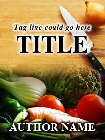 Cooks Cutting Board and Knife - Customizable Book Cover  SelfPubBookCovers: One-of-a-kind premade book covers where Authors can instantly customize and download their covers, and where Artists can post a cover and name their own price.
