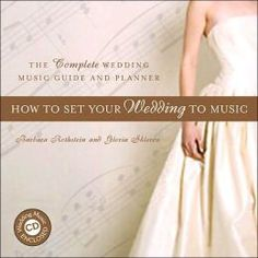 How To Set Your Wedding To Music: The Complete Wedding Music Guide and Planner