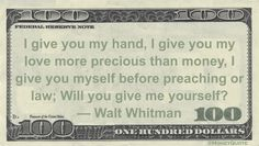 Walt Whitman Money Quote saying some of us value love over any amount of money, but both must agree on it's worth to be together