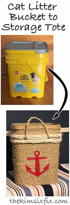 The Kim Six Fix: Cat Litter Bucket into Nautical Storage Tote (Tutorial). Don't like the nautical look? No problem, just find the stencil you like or leave it plain. This would be pretty covered in fabric too!