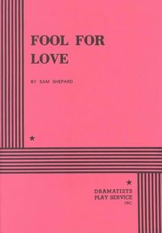 Fool for Love - Acting Edition by Sam Shepard, http://www.amazon.com/dp/0822204150/ref=cm_sw_r_pi_dp_Ep25rb1N1GTVN