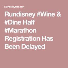 Rundisney & Half Registration Has Been Delayed Disney Hub, Run Disney, Epcot, Magic Kingdom, Marathon, Wine, Dining, Food, Marathons