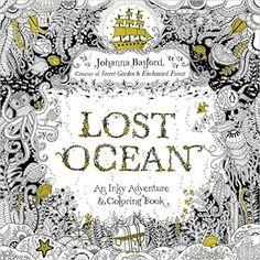 Lost Ocean: An Underwater Adventure and Coloring Book: Amazon.de: Johanna Basford: Fremdsprachige Bücher
