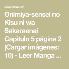 Onimiya-sensei no Kisu ni wa Sakaraenai Capítulo 5 página 2 (Cargar imágenes: 10) - Leer Manga en Español gratis en NineManga.com