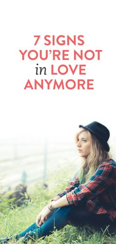 7 signs you're not in love anymore