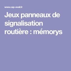 Jeux panneaux de signalisation routière : mémorys