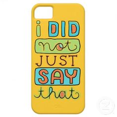 I did not just say that iPhone 5 Case #iphone #wordart #doodles
