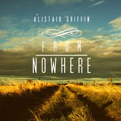 Alistair Griffin From Nowhere, the new album - a sheepish review | I heard a ghost