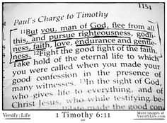 1 Timothy 6:11-13 Scripture Quotes, Bible Verses, Scriptures, 1 Timothy 6, Proverbs 16 24, Bible Images, Thank You Lord, Godly Man, Righteousness