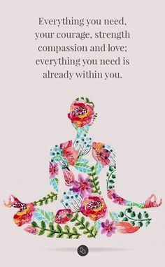 Everything you need is already within you...