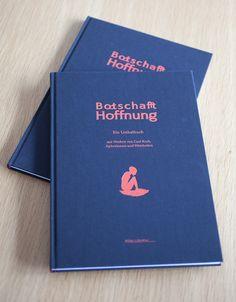 Bootschafft Hoffnung: Ein #Unikatbuch mit Werken von #GertKoch sowie #Aphorismen und #Weisheiten zu den Themen #Sklaverei #Vertreibung und #Flucht Personalized Items, Cover, Books, Communication, True Words, Libros, Book, Book Illustrations, Libri