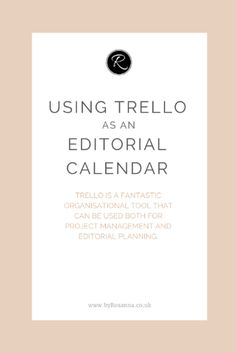 Using Trello as an Editorial Calendar.  byRosanna.co.uk  #bloggingtips #business