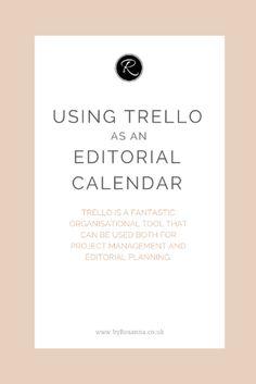 Using Trello as an Editorial Calendar.  byRosanna.co.uk  #bloggingtips #business