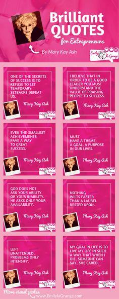 Brilliant Quotes for Entrepreneurs by Mary Kay Ash Mary Kay Ash Quotes, Anita Roddick, Madam Cj Walker, Dani Johnson, Oprah Quotes, Danielle Laporte, Mary Kay Cosmetics, Marketing Quotes, Entrepreneur Quotes