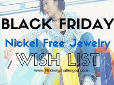 Black Friday Nickel Free Jewelry Wish List #nickelfree #nickel #nickelallergy #nickelfreejewelry #nickelfreeearring #nickelfreenecklace #nickelfreering #nickelfreebracelet #nickelfreestuds