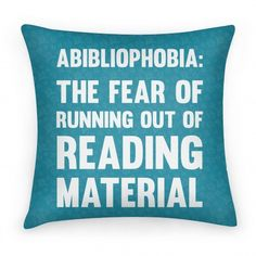 Abibliophobia: The Fear Of Running Out... | Pillows and Pillow Cases | HUMAN