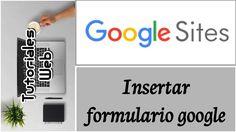 Google Sites Nuevo 2017 - Insertar formulario google (español)