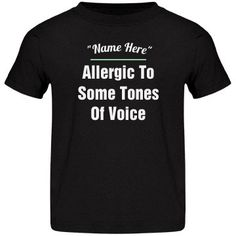 Allergic to some tones | Toddler tee shirt you can customize with the child's name for great gift idea. #toddler #t shirt
