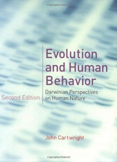 Evolution and Human Behavior: Darwinian Perspectives on Human Nature, 2nd edition (A Bradford Book) by John Cartwright. $25.83. Publication: July 3, 2008. Publisher: The MIT Press; 2nd edition (July 3, 2008). Author: John Cartwright. Edition - 2nd