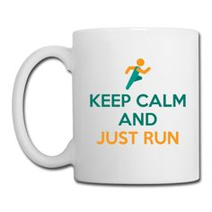 Keep Calm and Just Run White Coffee Mug https://shop.spreadshirt.com/CoffeeMugs/white+color+coffee+mug+keep+calm+and+just+run-A106722809