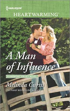 A Man of Influence (A Harmony Valley novel) by Melinda Curtis (April 2016) | Harlequin Heartwarming