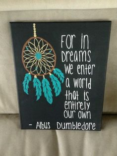 Dream Catcher Albus Dumbledore Quote Canvas from EastCoastCanvas on Etsy. Saved to Things I want as gifts. Dream Catcher Canvas, Dream Catchers, Dream Catcher Quotes, Dream Catcher Bedroom, Dream Catcher Painting, Mantras Chakras, Diy Canvas, Canvas Art, Canvas Paintings